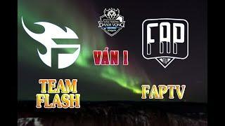 TEAM FLASH vs FAPTV   Ván 1   13/08/2019   ĐTDV Mùa Đông 2019   Cũng Cố Vị Trí Top 1