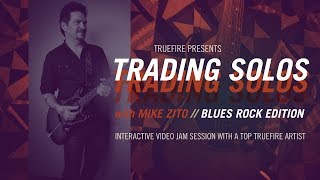 Trading Solos: Blues Rock - Introduction - Mike Zito Guitar Lessons