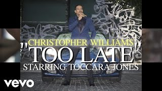 Christopher Williams - Too Late