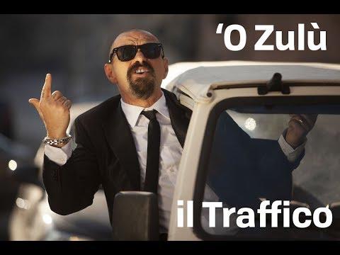 O ZULU' ft. Valerio Jovine - IL TRAFFICO (official video)