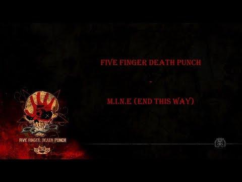 Five Finger Death Punch - M.I.N.E(end This Way) Lyrics