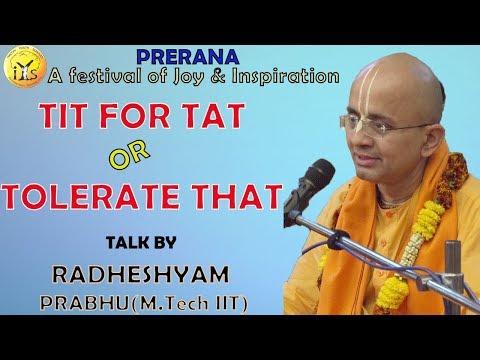 PRERANA Youth Festival | TIT FOR TAT OR TOLERATE THAT | HG RadheShyam Prabhu | ISKCON Chowpatty