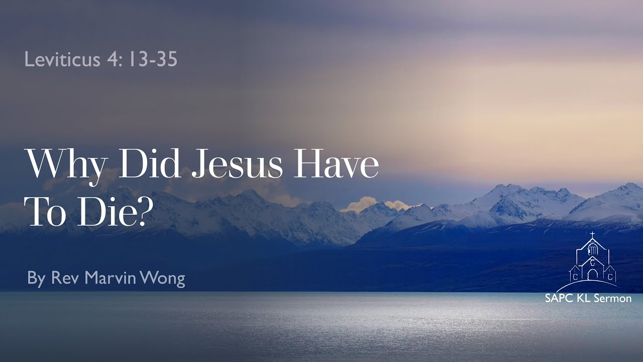Leviticus 4:13-35 Why Did Jesus Have To Die?