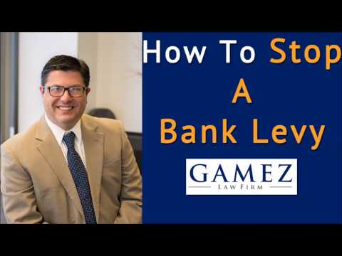How To Stop A Bank Levy In California | Bank Levy Attorney S