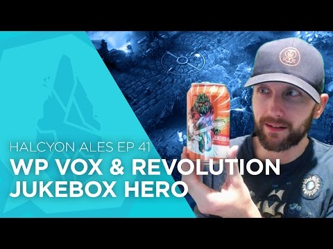 Halcyon Ales - Episode 41: WP VOX & Revolution Jukebox Hero