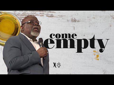 Come Empty - Bishop T.D. Jakes
