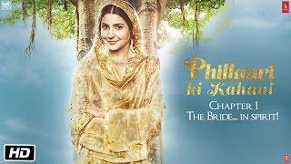 Phillauri | The Story | The Bride… In Spirit | Anushka Sharma | Diljit Dosanjh | Suraj Sharma