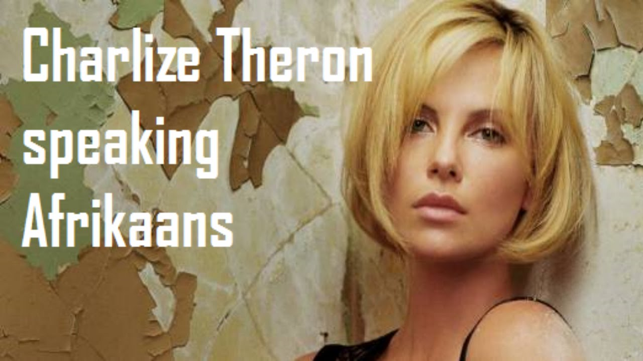 Charlize Theron speaking Afrikaans - YouTube