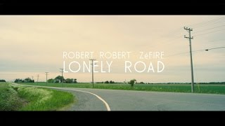Robert Robert Ft. ZéFIRE - Lonely Road (Official Video)