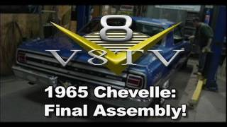 1965 Chevelle Restoration Final Assembly Video V8TV