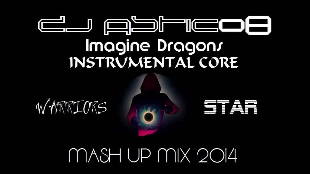 IMAGINE DRAGONS & INSTRUMENTAL CORE - Warriors & Star - Dj ...