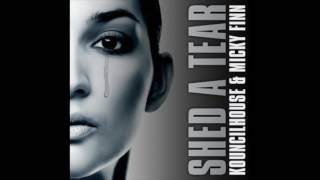 Kouncilhouse & Micky Finn - Shed a tear (Original Mix)