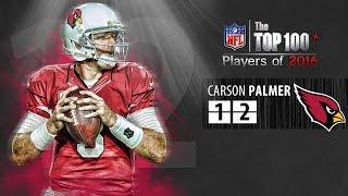 #12: Carson Palmer (QB, Cardinals) | Top 100 NFL Players of 2016