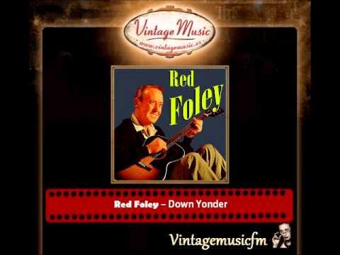 Red Foley – Down Yonder