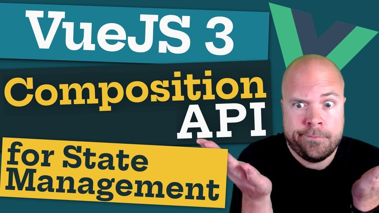 Vue JS 3: Composition API for State Management (Vuex Killer?)