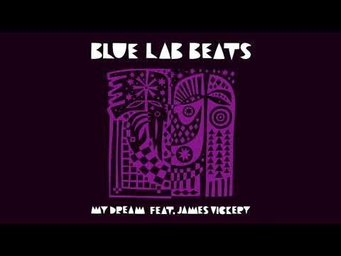 Blue Lab Beats (Feat. James Vickery) - My Dream (Audio)