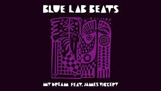 Blue Lab Beats (Feat. James Vickery) - My Dream