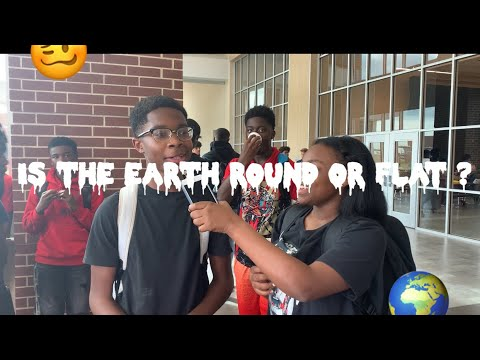 Is The Earth Round Or Flat (High School Edition) thumbnail
