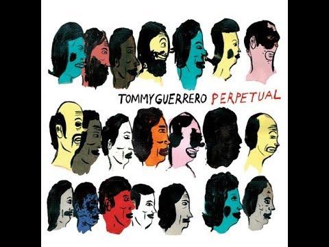 Tommy Guerrero - Perpetual (Full Album)