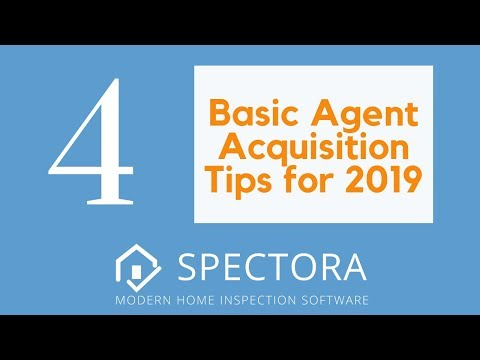 4 Basic Agent Acquisition Tips For 2019 | Home Inspector Marketing Ideas