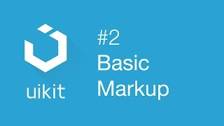 UIkit web framework #2: Getting started with basic markup thumbnail