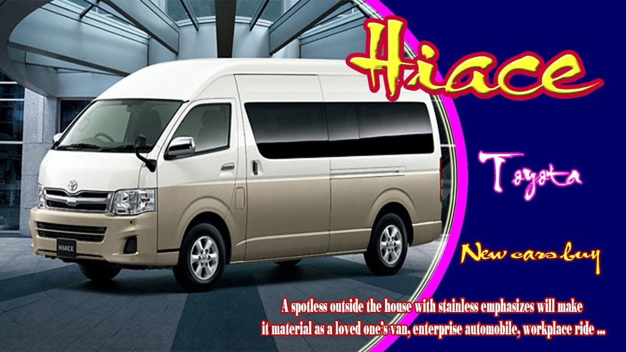 2020 Toyota Hiace | 2020 Toyota Hiace Van | 2020 Toyota Hiace Australia | new cars buy - YouTube