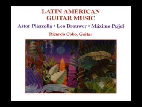 Ricardo Cobo: Latin American Guitar Music (Piazzolla, Brouwer, Pujol)