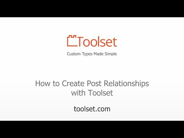 How to Create Post Relationships with Toolset