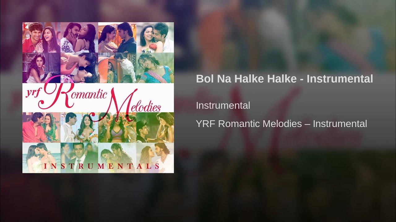 Bol Na Halke Halke Song Lyrics