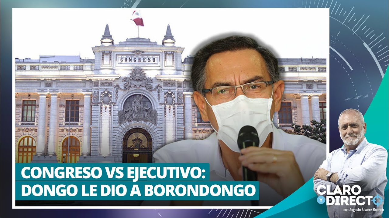 Congreso vs Ejecutivo: Dongo le dio a borondongo - Claro y Directo con Augusto Álvarez Rodrich