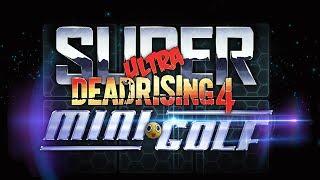 SUPER ULTRA DEAD RISING 4 MINI GOLF   Walkthrough Gameplay (DLC)