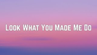 Cover images Taylor Swift - Look What You Made Me Do (Lyrics)