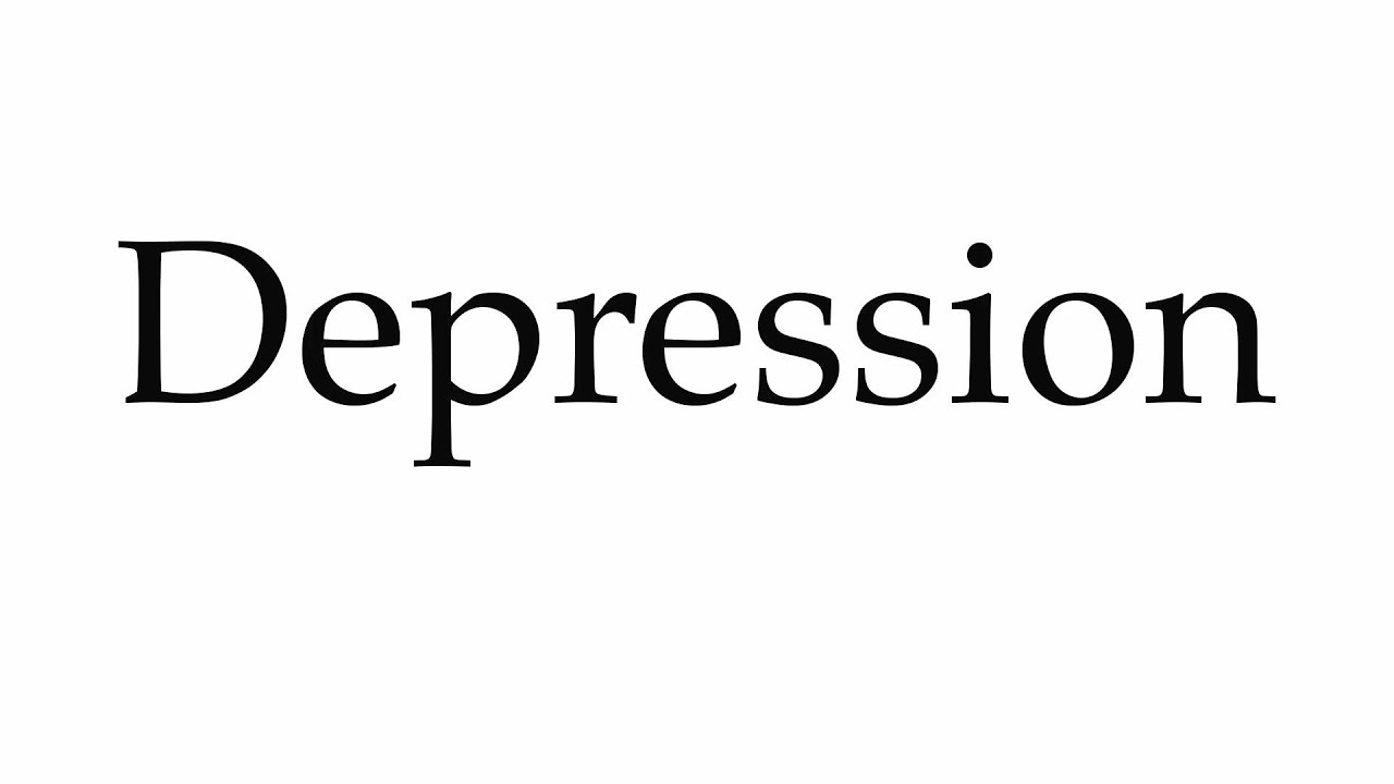 How to Pronounce Depression