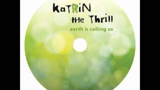 Katrin the Thrill - You Make me Wanna Die