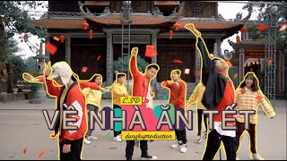 VỀ NHÀ ĂN TẾT DANCE CHOREOGRAPHY BY HALOI - PTT  - L.S.D [ Official Video ]