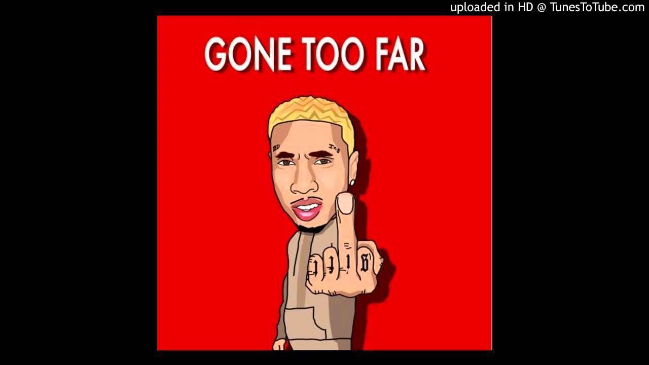 Download Tyga - Gone Too Far