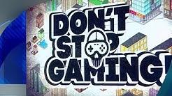 Don't stop Gaming Tag 1   Galileo