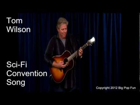 Tom Wilson - Sci-Fi Convention Song