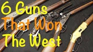 Top 6 Guns That Won the West