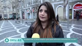 Azərbaycanlılar 14 Fevral Sevgililər gününə necə münasibət bəsləyirlər?