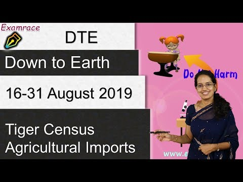 Down To Earth (DTE) 16-31 August 2019: Higher Education, Tiger Census   IAS Prelims 2020