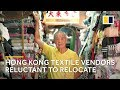 Hong Kong textile vendors reluctant to move to new fashion centre