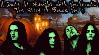 A Date At Midnight With Nosferatu: The Story of Black No. 1