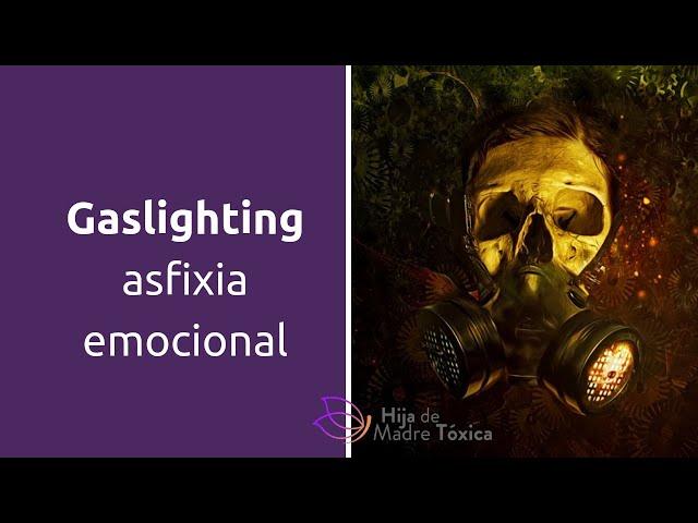 Gaslighting, la asfixia emocional. hacer luz de gas