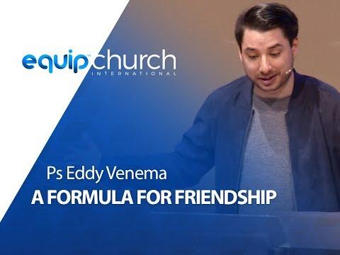 A Formula for Friendship Ps. Eddy Venema