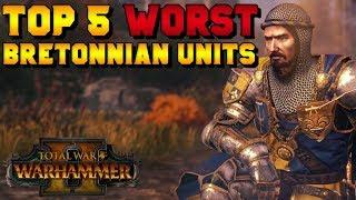 Top 5 WORST Bretonnian Unit Choices | Total War: Warhammer 2