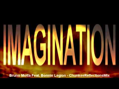 Bruno Motta feat. Bonnie Legion - Imagination (ChunkeeReflectionsMix)