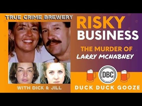 Risky Business:The Murder of Larry McNabney