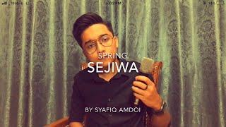 Download lagu Sejiwa-Spring(Cover by Syafiq Amdoi)