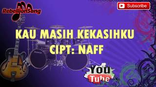 NAFF KAU MASIH KEKASIHKU KAROKE NO VOCAL